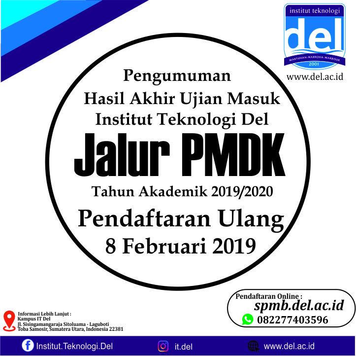 PENGUMUMAN HASIL AKHIR UJIAN MASUK INSTITUT TEKNOLOGI DEL (USM IT DEL) 2019 JALUR PMDK No. 019/ITDel/Rek/SK/PMB/I/19