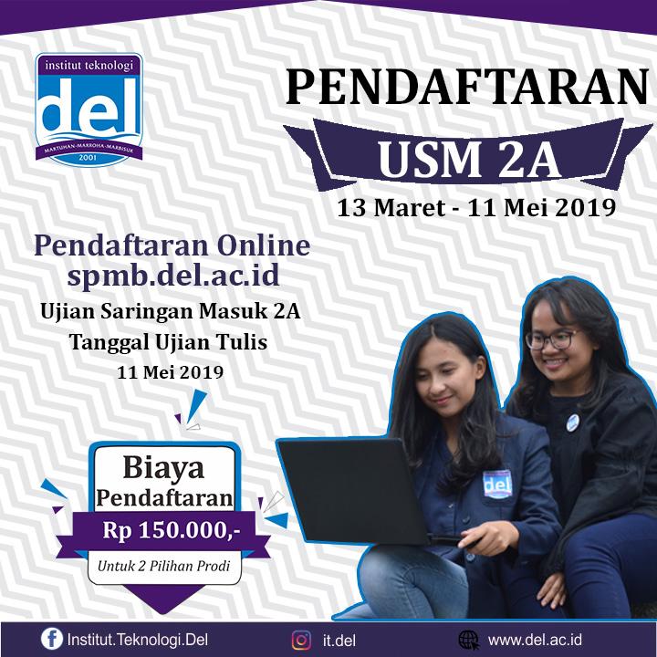 Pendaftaran Mahasiswa Baru Jalur USM 2A dibuka dari 13 Maret 2019 sampai dengan 11 Mei 2019